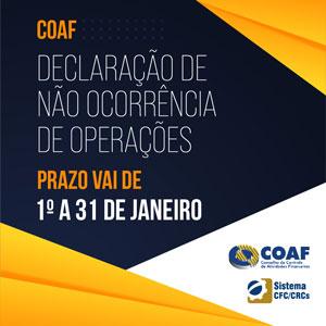 COAF: Declaração de Não Ocorrência de Operações Deve Ser Entregue Até 31/01